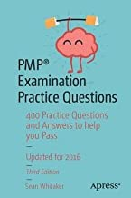 Pmp(r) Examination Practice Questions : 400 Practice Questions and Answers to Help You Pass (Paperback)--by Sean Whitaker [2016 Edition] ISBN: 9781484218822