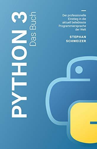 Python 3 Das Buch - Der professionelle Einstieg in die aktuell beliebteste Programmiersprache der Welt