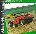 Schrader-Motor-Chronik Bd. 24. Jeep Willy's, Kaiser, AMC für Straße und Gelände, 1942-86