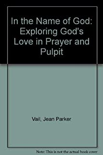 In the Name of God: Exploring God's Love in Prayer and Pulpit