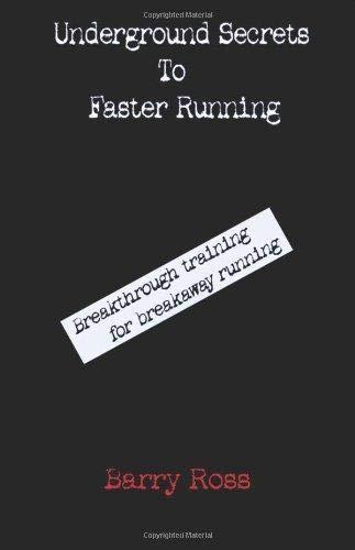 Underground Secrets To Faster Running