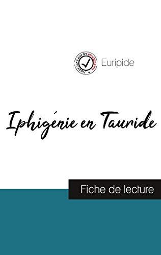 Iphigénie en Tauride de Euripide (fiche de lecture et analyse complète de l'oeuvre)