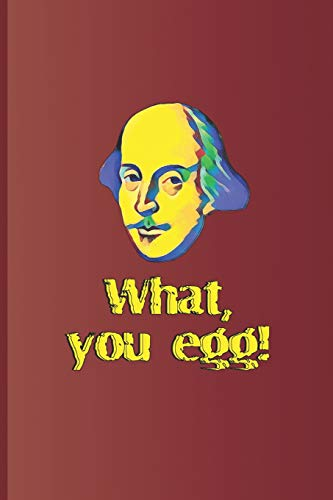 What, you egg!: A quote from