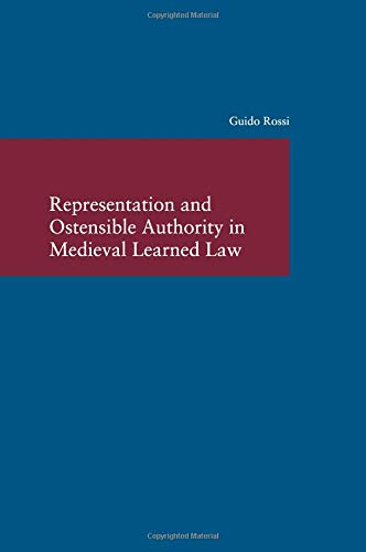 Representation and Ostensible Authority in Medieval Learned Law (Studien zur Europäischen Rechtsgeschichte, Band 319)