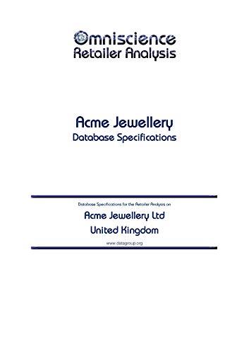 Acme Jewellery Ltd - United Kingdom: Retailer Analysis Database Specifications (Omniscience Retailer Analysis - United Kingdom) (English Edition)