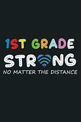 Funny First Grade Strong No Matter Wifi The Distance Teacher: Notebook Planner - 6x9 inch Daily Planner Journal, To Do List Notebook, Daily Organizer, 114 Pages