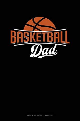 Basketball Dad: Gas & Mileage Log Book