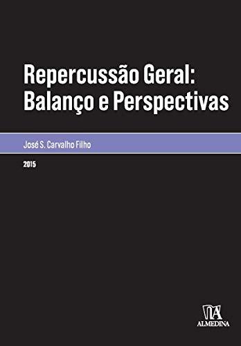 Repercussão Geral: Balanço e Perspectivas (Monografias)