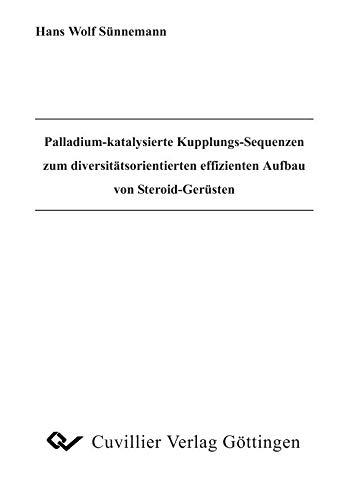 Palladium-katalysierte Kupplungs-Sequenzen zum divesitäts-orientierten effizienten...