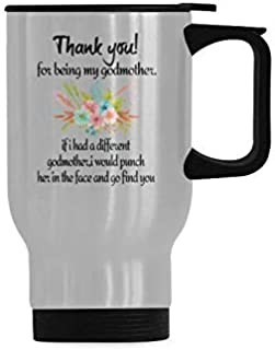 Thank you! for being my godmother Travel Cup or Office Tea Cups - Stainless Steel Travel Mug - 14 Ounce Coffee Mug or Tea Cups For Godmother, Mom Gift Mug
