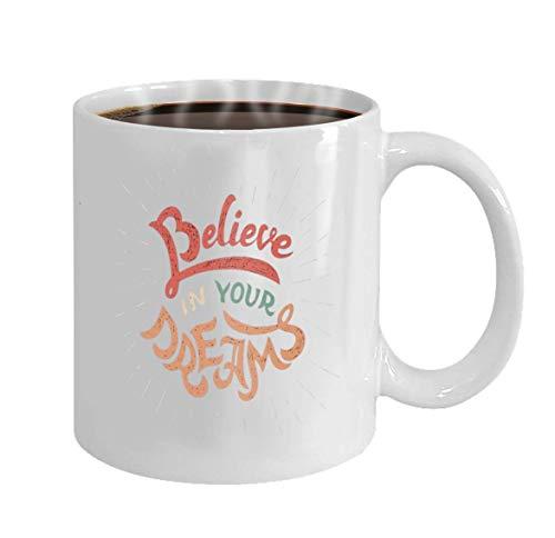 N\A Taza de café: una Taza de cerámica para compradores, Regalo para compradores Que creen en Sus sueños, póster Motivacional con Letras a Mano