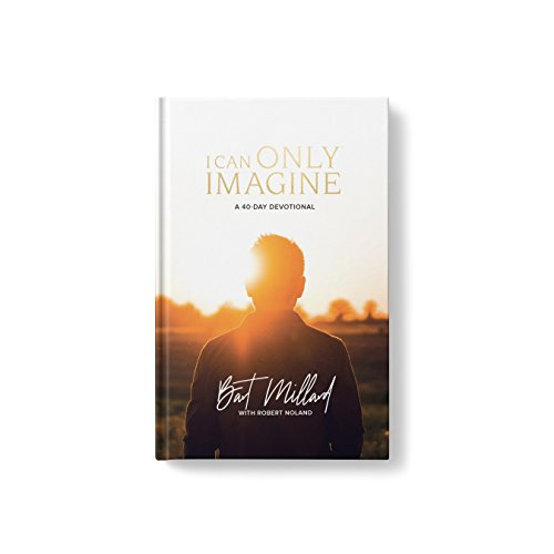 I Can Only Imagine: A 40-Day Devotional