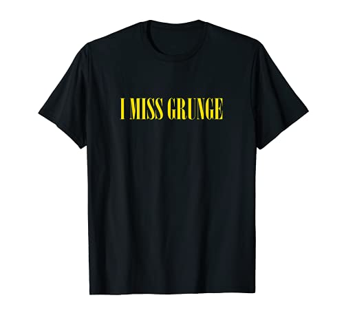 I Miss Grunge Band 90s Rock Music Apenado Divertido Gráfico Camiseta