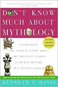 Don't Know Much About Mythology Publisher: Harper Paperbacks