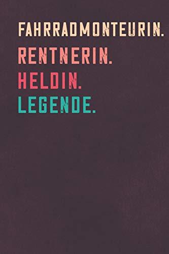 Fahrradmonteurin. Rentnerin. Heldin. Legende.: Notizbuch - individuelles Ruhestand Geschenk für Notizen, Zeichnungen und Erinnerungen   liniert mit 100 Seiten