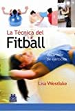 Técnica del fitball, La. Desarrollo de ejercicios (Bicolor) (Deportes)