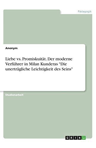 Liebe vs. Promiskuität. Der moderne Verführer in Milan Kunderas