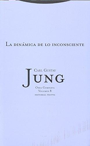 La Dinámica De Lo Inconsciente- Volumen 8: Vol. 08 (Obras Completas de Carl Gustav Jung)
