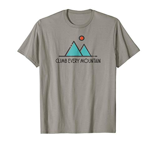 Hiking & Backpacking Climb Every Mountain Outdoors T Shirt