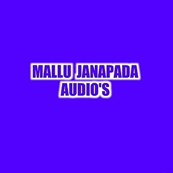 MALLU JANAPADA AUDIO'S