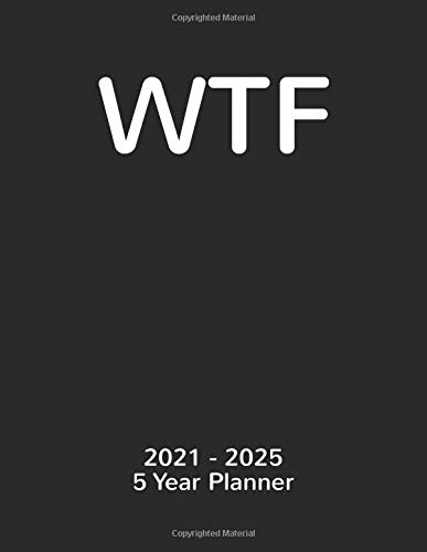 WTF: 2021-2025 Monthly 5 Year Planner