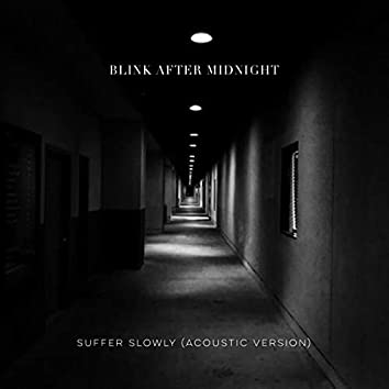 Suffer Slowly (Acoustic Version)