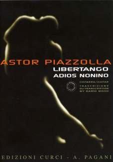 LIBERTANGO + ADIOS NONINO - arrangiert für Gitarre - mit CD [Noten / Sheetmusic] Komponist: PIAZZOLLA ASTOR