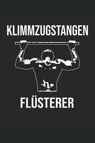 Klimmzugstangen Flüsterer: Pull Up Notizbuch Tagebuch   DIN A5   Liniert   120 Seiten (German Edition)