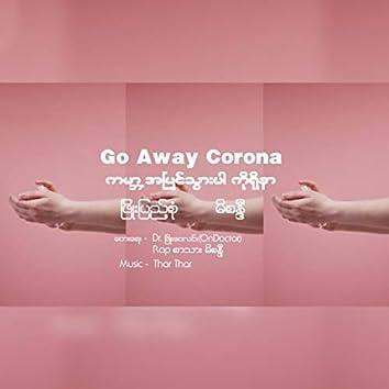 Go Away Corona