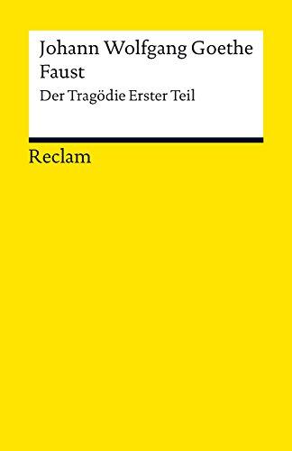 Faust. Erster Teil: Der Tragödie erster Teil (Reclams Universal-Bibliothek) (German Edition)