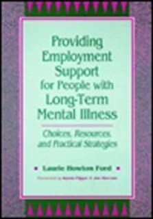 Providing Employment Support for People With Long-Term Mental Illness: Choices, Resources, and Practical Strategies