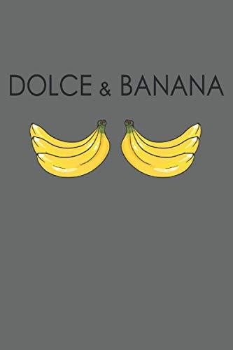 Dolce And Banana Lustiges Banane Obst Funny Graphic Design: NOTIZBUCH - Lustiges Bananen Trend Geschenk, Geschenkidee - A5 (6x9) - 120 Seiten - ... Geburtstag, Lustig, Süß, Vegan, Vegetarisch