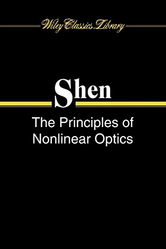 The Principles of Nonlinear Optics (WCL) (Wiley Classics Library)