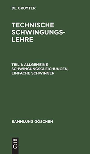 Allgemeine Schwingungsgleichungen, einfache Schwinger (Sammlung Göschen, 953, Band 953)