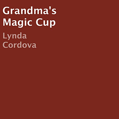 Grandma's Magic Cup audiobook cover art