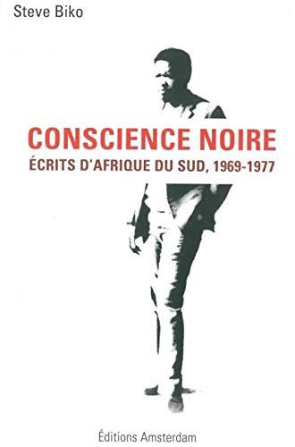 Conscience Noire: Écrits d'Afrique du Sud, 1969-1977