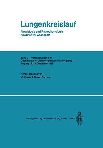 Lungenkreislauf: Physiologie und Pathophysiologie funktioneller Abschnitte (Verhandlungen der Gesellschaft für Lungen- und Atmungsforschung (2), Band 2)