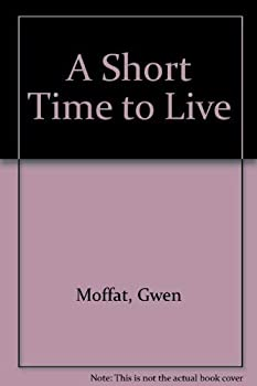 A Short Time to Live 070893336X Book Cover