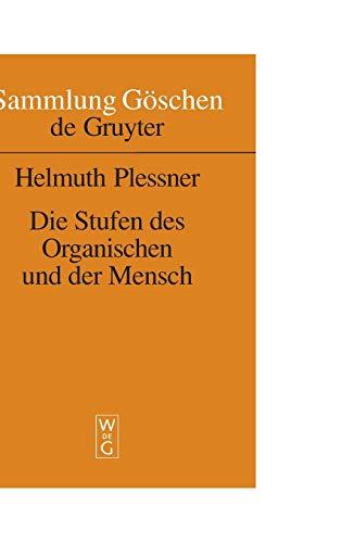 Die Stufen des Organischen und der Mensch. Einleitung in die philosophische Anthropologie. (Sammlung Göschen)