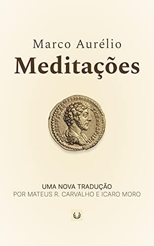 Meditações do Imperador Marco Aurélio: Uma Nova Tradução