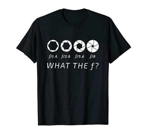 Lo que la fotografía F cámara F-Stop lente Fotógrafo Camiseta