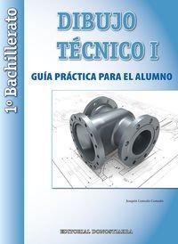 Dibujo Técnico I: 1º Bachillerato. Guía Práctica para el alumno. - 9788470634963