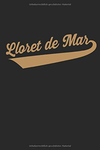 Lloret de Mar: Spanien Urlaub vintage Schriftzug Geschenke Notizbuch liniert (A5 Format, 15,24 x...