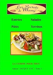 LES SECRETS DE MAMY : entrŽes , salades , p‰tŽs , terrines