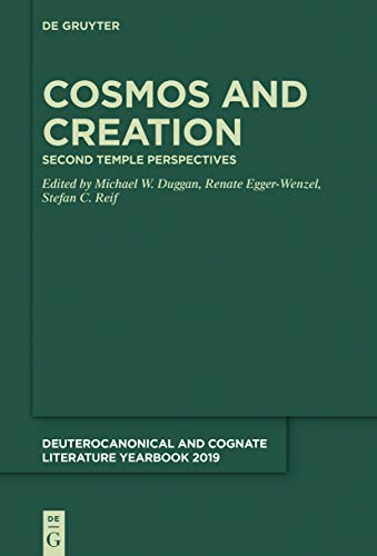 Cosmos and Creation: Second Temple Perspectives (Deuterocanonical and Cognate Literature Yearbook Book 2019) (English Edition)