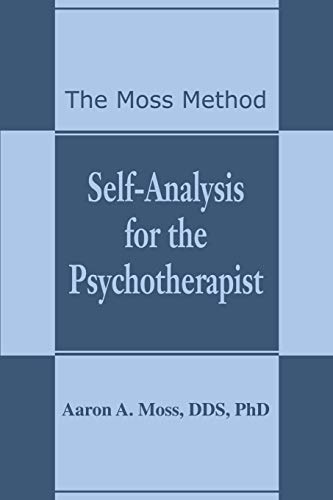 Self-Analysis for the Psychotherapist: The Moss Method