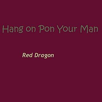 Hang on Pon Your Man