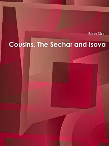 Cousins, The Sechar and Isova