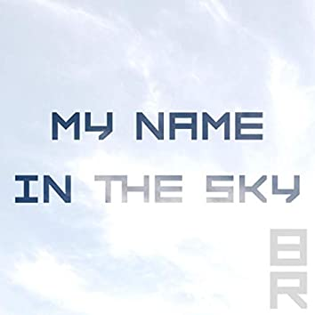My Name in the Sky