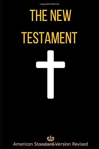 Compare Textbook Prices for The Bible: The New Testament - American Standard Version Revised: Formatted For Easy Navigation  ISBN 9798619183603 by Bible, The